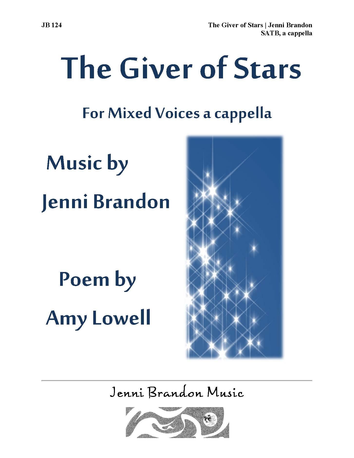 The Giver Of Stars Satb A Cappella Jenni Brandon
