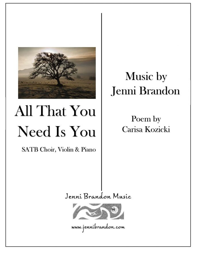 All That You Need is You for SATB choir, piano, and violin