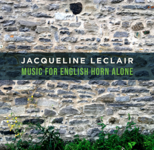 Jacqueline Leclair Music for English Horn Alone